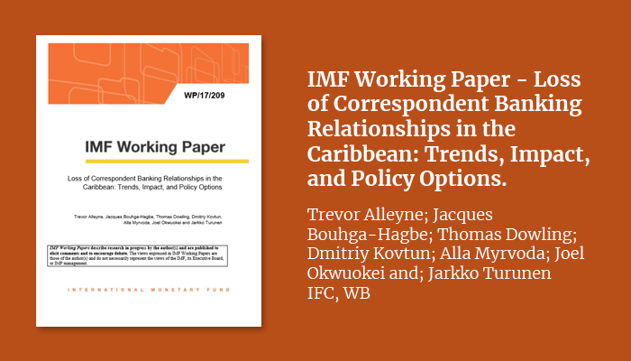 IMF Working Paper – Loss of Correspondent Banking Relationships i n the Caribbean: Trends, Impact, and Policy Options.