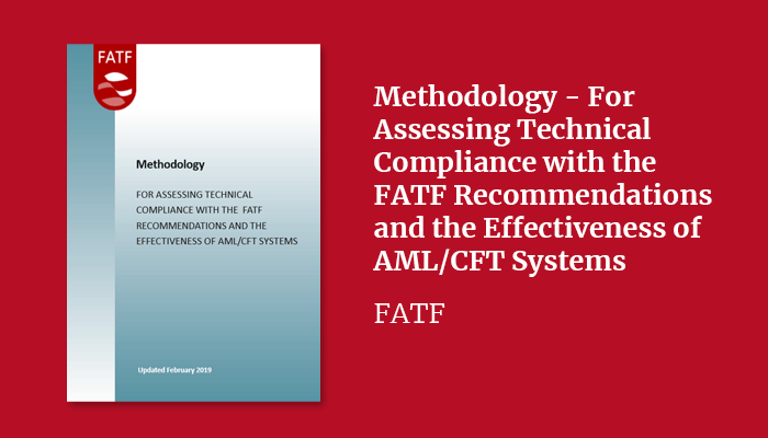 Methodology – For Assessing Technical Compliance with the FATF Recommendations and the Effectiveness of AML/CFT Systems