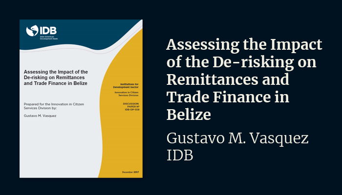 Assessing the Impact of the De-risking on Remittances and Trade Finance in Belize