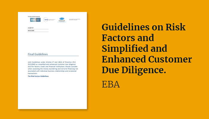 Guidelines on Risk Factors and Simplified and Enhanced Customer Due Diligence.