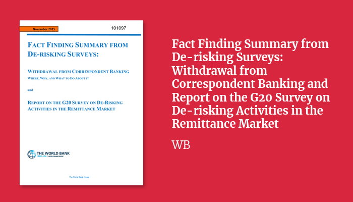 Fact Finding Summary from De-risking Surveys: Withdrawal from Correspondent Banking and Report on the G20 Survey on De-risking Activities in the Remittance Market
