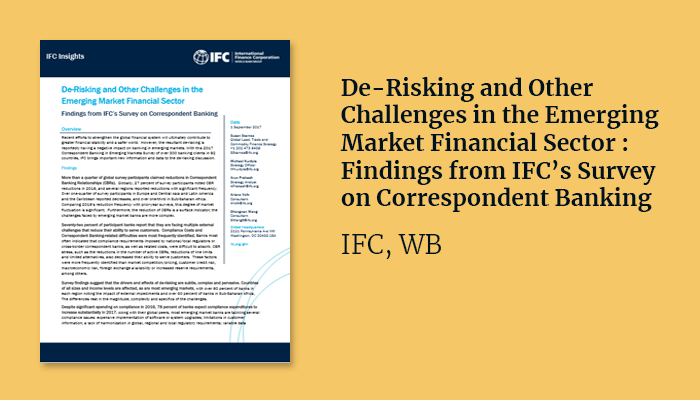 De-Risking and Other Challenges in the Emerging Market Financial Sector : Findings from IFC's Survey on Correspondent Banking