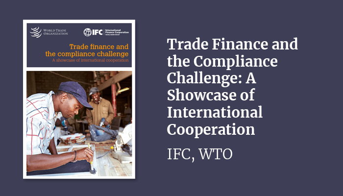 Trade Finance and the Compliance Challenge: A Showcase of International Cooperation