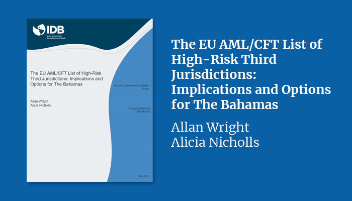 The EU AML/CFT List of High-Risk Third Jurisdictions: Implications and Options for The Bahamas